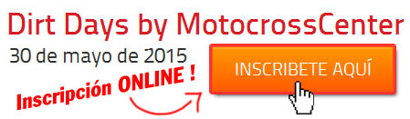 Inscripci�n Dirt Days 2015 by MotocrossCenter